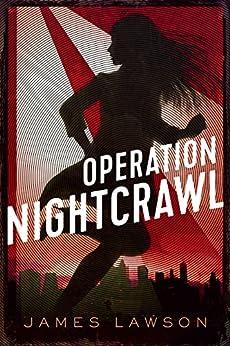 Operation Nightcrawl by [James Lawson]