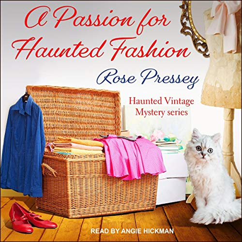 A Passion for Haunted Fashion     A Haunted Vintage Mystery, Book 6              By:                                                                                                                                 Rose Pressey                               Narrated by:                                                                                                                                 Angie Hickman                      Length: 7 hrs and 3 mins     11 ratings     Overall 4.1
