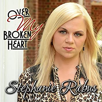 Over My Broken Heart