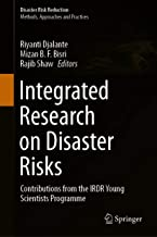 Integrated Research on Disaster Risks: Contributions from the IRDR Young Scientists Programme (Disaster Risk Reduction) (E...