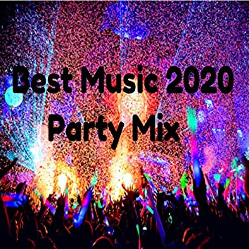 Best Music 2020 Party Mix
