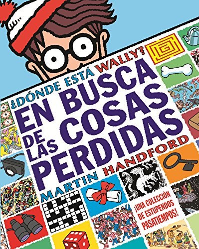 ¿Dónde está Wally? En busca de las cosas perdidas (Colección ¿Dónde está Wally?): Una colección de estupendos pasatiempos [Idioma Inglés]