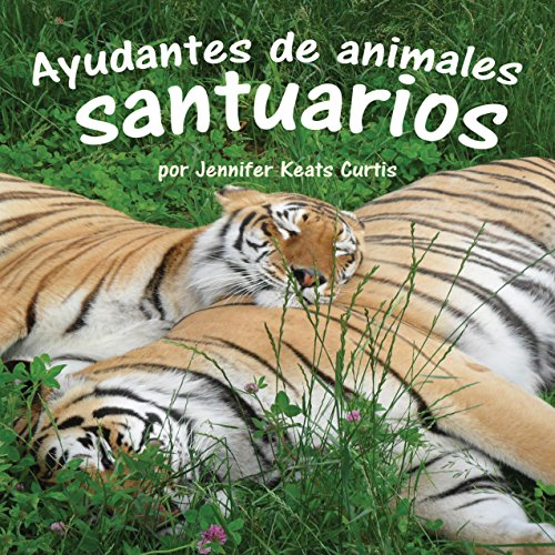 Ayudantes de animales: santuarios [Animal Helpers: Sanctuaries] cover art