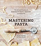 Mastering Pasta [Idioma Inglés]: The Art and Practice of Handmade Pasta, Gnocchi, and Risotto [A Cookbook]
