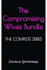 The Compromising Wives Bundle: The Entire Collection (Compromising Wives-A Collection Of Hot Wife Short Stories Book 6) Kindle Edition