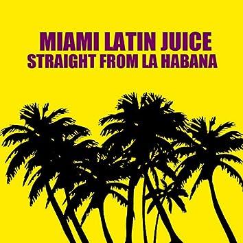 Straight from La Habana
