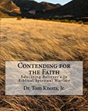 Contending for the Faith: Educating Believers in Their Authority in Christ Jesus- Praying Binding & Releasing