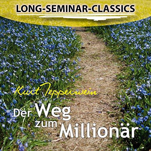 Der Weg zum Millionär (Long-Seminar-Classics) audiobook cover art