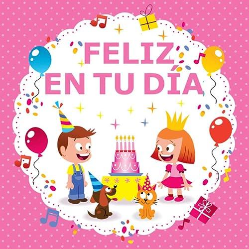 Feliz En Tu Día by Feliz en Tu Día & Cumpleaños feliz on ...