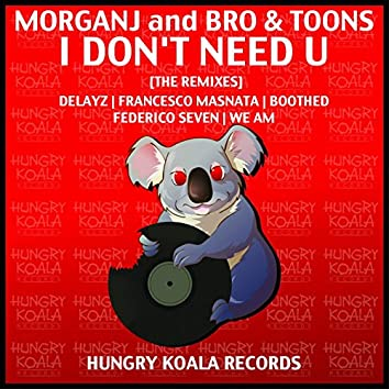 I Don't Need U [The Remixes]
