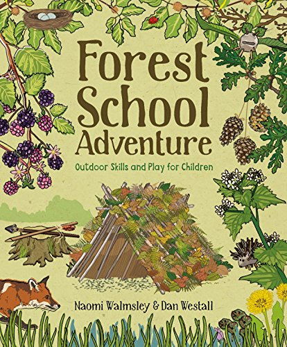 Compare Textbook Prices for Forest School Adventure: Outdoor Skills and Play for Children  ISBN 9781784944032 by Westall, Dan,Walmsley, Naomi