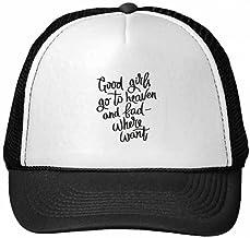 DIYthinker Las Chicas Buenas Van al Cielo y lo Malo Donde se desee cotización Gorra de béisbol del Casquillo del Sombrero de Malla de Nylon Ajustable