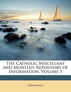 The Catholic Miscellany and Monthly Repository of Information, Volume 7