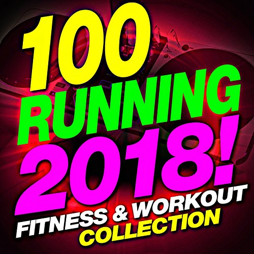 100 Running 2018! Fitness & Workout Music Collection