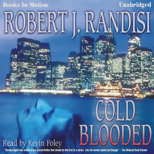 Cold Blooded                   By:                                                                                                                                 Robert J. Randisi                               Narrated by:                                                                                                                                 Kevin Foley                      Length: 8 hrs and 26 mins     8 ratings     Overall 3.5