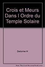 Crois et meurs dans l'Ordre du temple solaire (French Edition)