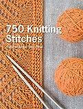 750 Knitting Stitches: The Ultimate Knit Stitch...