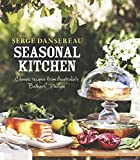 Seasonal Kitchen: Classic Recipes from Australia s Bathers  Pavilion