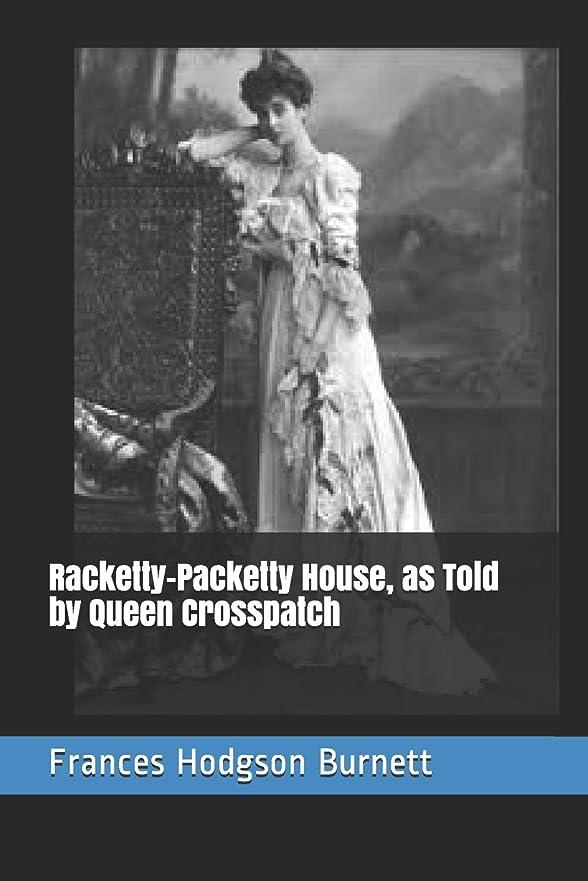 インスタントお肉ペーストRacketty-Packetty House, as Told by Queen Crosspatch