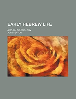 Early Hebrew Life; A Study in Sociology