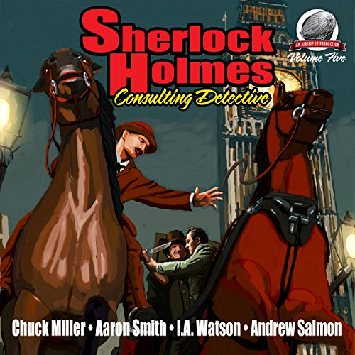 Sherlock Holmes     Consulting Detective, Volume 5              By:                                                                                                                                 Aaron Smith,                                                                                        Andrew Salmon,                                                                                        I.A. Watson                               Narrated by:                                                                                                                                 George Kuch                      Length: 8 hrs and 14 mins     6 ratings     Overall 4.0
