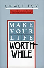 Best make your life worthwhile emmet fox Reviews