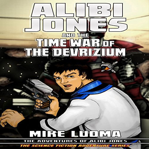 Alibi Jones and the Time War of the Devrizium audiobook cover art