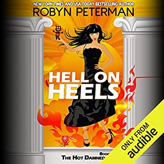Hell on Heels     Hot Damned Series, Book 3              By:                                                                                                                                 Robyn Peterman                               Narrated by:                                                                                                                                 Amanda Ronconi                      Length: 9 hrs and 46 mins     971 ratings     Overall 4.6