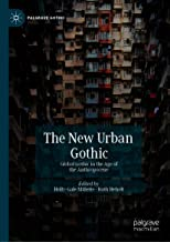 The New Urban Gothic: Global Gothic in the Age of the Anthropocene (Palgrave Gothic)