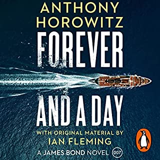 Forever and a Day                   By:                                                                                                                                 Anthony Horowitz                               Narrated by:                                                                                                                                 Matthew Goode                      Length: 7 hrs and 36 mins     735 ratings     Overall 4.6