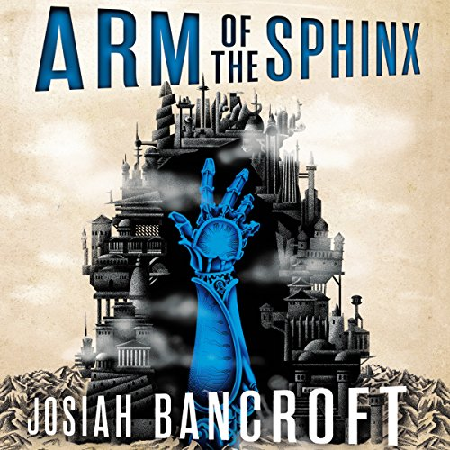 Arm of the Sphinx     Books of Babel, Book 2              By:                                                                                                                                 Josiah Bancroft                               Narrated by:                                                                                                                                 John Banks                      Length: 14 hrs and 5 mins     127 ratings     Overall 4.8
