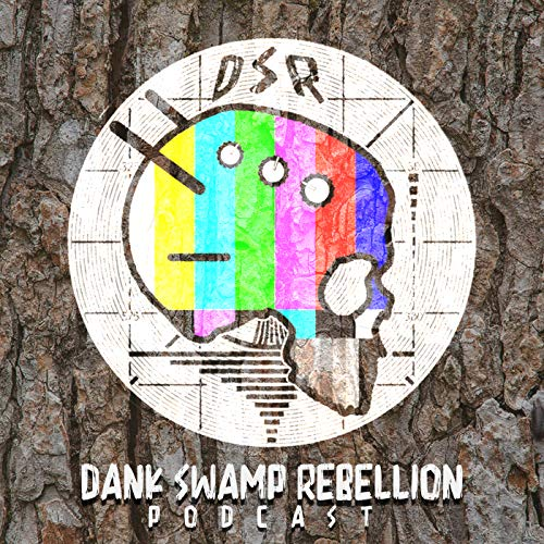 Dank Swamp Rebellion Podcast By DSR Talks: Louisiana Culture Comedy cover art