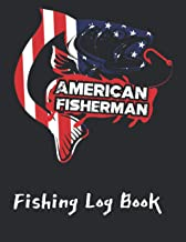 Fishing Log Book: This American Fisherman journal is the perfect fishing gift for men teens and kids that love fishing. Es...