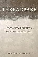 Threadbare: The Apprentice Awakens (Warrior-Priest Manifesto)