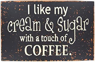 I Like My Cream and Sugar with a Touch of Coffee Wood Wall Decor 15.5 x 8