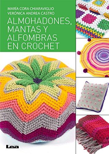 Almohadones, mantas y alfombras en crochet (Manos maravillosas)