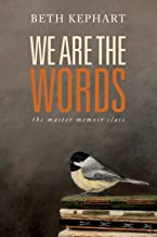 WE ARE THE WORDS: the master memoir class