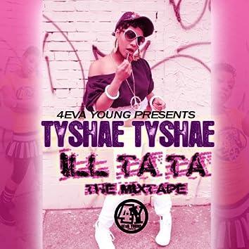 Ill Ta Ta The Mixtape