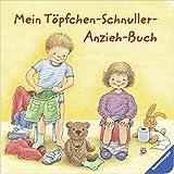 Mein Töpfchen-Schnuller-Anzieh-Buch ( 1. Januar 2012 )