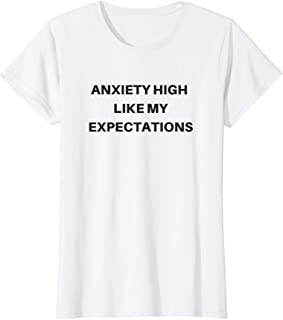 Womens Anxiety High Like My Expectations Shirt