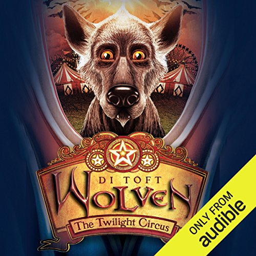 Wolven: The Twilight Circus audiobook cover art
