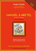Hansel & Gretel (Piano Poems): Pre-Grade 1 piano (run time approx. 15 mins). Based on the fairy tale by Jacob and Wilhelm ...