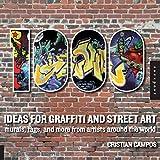 1,000 Ideas for Graffiti and Street Art (1000 Series)