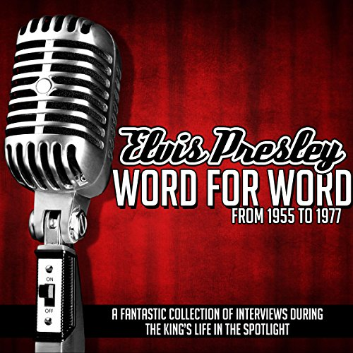 Elvis Presley Word for Word from 1955 to 1977 audiobook cover art
