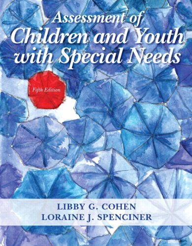 Compare Textbook Prices for Assessment of Children and Youth with Special Needs, Pearson eText with Loose-Leaf Version -- Access Card Package 5 Edition ISBN 9780133570861 by Cohen, Libby G.,Spenciner, Loraine J.