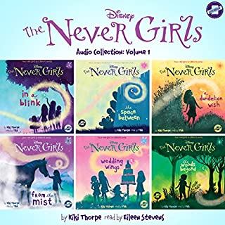 The Never Girls Audio Collection, Volume 1     The Never Girls Series              By:                                                                                                                                 Kiki Thorpe                               Narrated by:                                                                                                                                 Eileen Stevens                      Length: 8 hrs and 6 mins     22 ratings     Overall 4.7