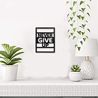 Sehaz Artworks Never GIVE UP Plaque Sign - Black Wooden Plaque Wall Hangings Home Room & Wall Decor Wall Art