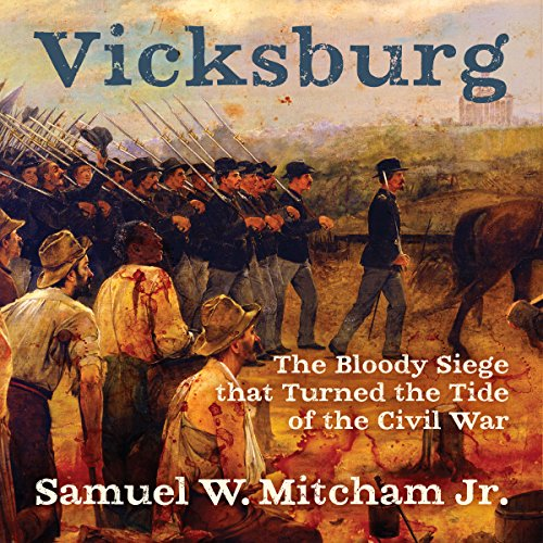Vicksburg: The Bloody Siege That Turned the Tide of the Civil War audiobook cover art