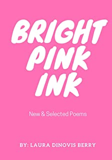 Bright Pink Ink: New & Selected Poems