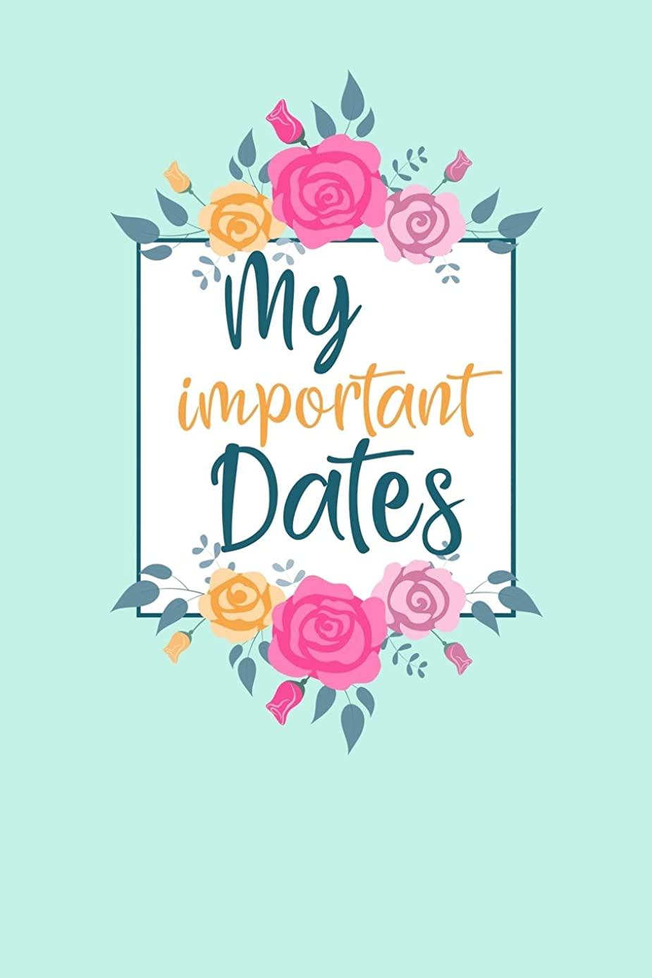呪い抵抗力がある専らMy Important Dates: Birthday Anniversary and Event Reminder Book